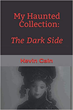 "Photo of the book cover for ""My Haunted Collection: The Dark Side"""
