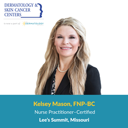 Lees Summit, MO Dermatology Nurse Practitioner Kelsey Mason