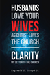 "Reginald D. Joseph Jr.'s newly released ""Husbands Love Your Wives As Christ Loves The Church"" unravels the wonderful truth of the impact of friendship in Fellowship"