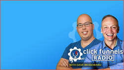 Alex Branning Shares the Giveaway Funnel on ClickFunnels Radio with Dave Woodward
