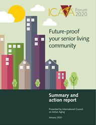 ICAA Forum Report, Future-proof your senior living community