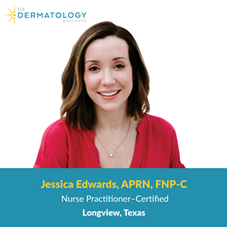 Tyler, Texas Cosmetic Dermatology Nurse Practitioner Jessica Edwards