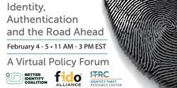 The Identity, Authentication and the Road Ahead event will bring together leaders from government, industry and the nonprofit sector to tackle critical identity issues.