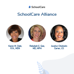 Rebekah Gee, MD, MPH, Karen Dale R.N., MSN and Jocelyn Chisholm Carter, JD Join the SchoolCare Alliance