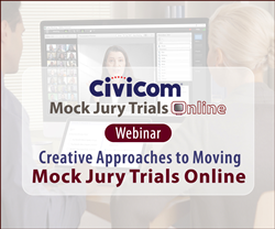 Civicom Creative Approaches to Moving Mock Jury Trials Online Webinar