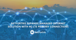 NetFortris Expands Managed Internet Solution with 4G LTE Primary Connections
