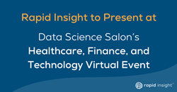 Rapid Insight to Present at Data Science Salon's Healthcare, Finance, and Technology Virtual Event