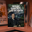 President Eisenhower's Close Encounters