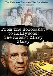 """From the Holocaust to Hollywood – The Robert Clary Story"" DVD/Film Cover"