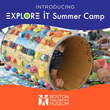 Boston Children's Museum Launches Explore It Summer Camp