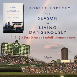 The Season of Living Dangerously book cover and Wrigley Field, Chicago Illinois