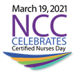 NCC Celebrates Certified Nurses Everywhere - Happy Certified Nurses Day (March 19, 2021)