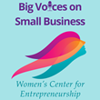 Women's Center for Entrepreneurship Launches New Podcast Big Voices on Small Business During Women's History Month