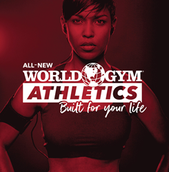 The All-New World Gym Athletics: Built for Your Life