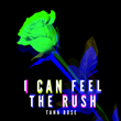 Tana Rose Releases Brand New Single 'I Can Feel The Rush'