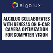 Algolux Collaborates with Renesas on R-Car Camera Optimization for Computer Vision