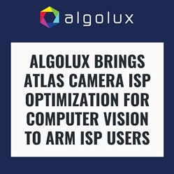Algolux Brings Atlas Camera ISP Optimization for Computer Vision to Arm ISP Users
