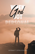 "Author Kermit Jorgensen's newly released ""When God Got Personal"" is a spellbinding memoir about God's intervention in the lives of His children"