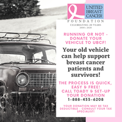 Donate your car to UBCF. Your old vehicle can help support breast cancer patients and survivors!