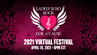LADIES WHO ROCK FOR A CAUSE FOUNDATION PRESENTS THEIR 2021 GLOBAL MUSIC FESTIVAL VIRTUALLY ON APRIL 18TH AT 8:00 pm EDT