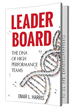 Leader Board - The DNA of High Performance Teams by Omar L. Harris (Former GM, Intent Consulting Founder and Gallup Certified Strengths Coach)