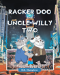 "R.K. Humphres's new book ""Racker Doo and Uncle Willy Two"" is a sweet adventure that follows a family of mice as they work together to find their parents"