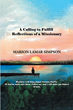 "Author Marion Lamar Simpson's new book ""A Calling to Fulfill: Reflections of a Missionary"" is an engaging memoir of an intriguing and eventful life"
