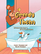 "Tracy L. Thompson's and Stuart Thompson's new book ""Greedy Thom"" brings laughter and excitement to every child and adult who is young at heart"