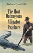 "Author Barbara Tyner Hall's new book ""The Most Outrageous Alligator Poachers"" is an intimate look at culture of the Everglades before it became a national park"