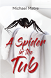 "Michael Matre's new book ""A Spider In the Tub"" is a thrilling collection of spine tingling stories and poetry"