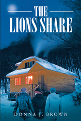 "Donna J. Brown's newly released ""The Lions Share"" is an intriguing account that will make the readers realize how faith in God can save them"