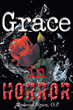 "Modestus Ngwu's newly released ""Grace in Horror"" is an emotional reflection on the authors experiences with hospital chaplaincy"