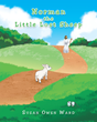 "Susan Owen Ward's newly released ""Norman the Little Lost Sheep"" shares a beautiful message that the Lord brings one direction when they lose themselves and go astray"
