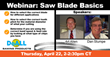 DoALL Sawing Products Announces Webinar-Saw Blade Basics Scheduled for 4/22/2021