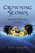 "Author Tina Flurry's new book ""Crowning Stones: Mountain Valley Saga Book One"" is a riveting tale pitting a brave young woman against the cruel designs of an evil king"