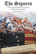 "Jim Bollenbacher's new book ""The Signers: The Adventures of the Cushman Family"" is an intriguing compilation of plots designed to eliminate the rebellion of 1776"