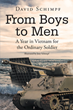 "Author David Schimpf's new book ""From Boys to Men: A Year in Vietnam for the Ordinary Soldier"" is a candid and evocative memoir of his service in the US military"