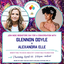 Independent Bookstore Day presents a conversation with Glennon Doyle and Alexandra Elle.