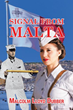 Malcolm Lloyd Dubber returns to the literary limelight with 'Signal from Malta'
