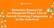 Metadata.io Ranked No. 56 out of 500 on The Financial Times List of The Fastest Growing Companies in 2021