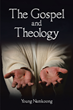 "Young Namkoong's newly released ""The Gospel and Theology"" brings full clarity to the meaning of the Gospel and Faith across many contexts"