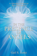 "Gail S. Lentz's newly released ""In the Presence of Angels: A Collection of Poems for Those Who Believe"" is a lovely collection of inspired poems."