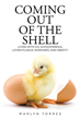 "Marlyn Torres' newly released ""Coming Out of the Shell"" is an emotional snapshot of the struggles experienced by the author"