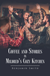 "Author Benjamin Smith's new book ""Coffee and Stories in Mildred's Cozy Kitchen"" is a collection of short stories based on real-life events"
