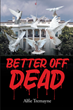"Alfie Tremayne's new book ""Better Off Dead"" is about what happens when the powers that be have designs on the presidency and a race war"