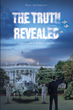 "Author Paul Antonucci's new book ""The Truth Revealed"" is a gripping and potent tale of espionage, spec ops, and the shadowy dealings of an unscrupulous administration"