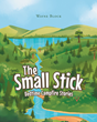 "Author Wayne Block's new book ""The Small Stick"" is an imaginative story about a resilient tree, a busy forest, and what it means to be part of a community"