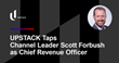 UPSTACK Taps Channel Leader Scott Forbush as Chief Revenue Officer