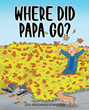 "Judi (Wiegman) Stapleton's newly released ""Where Did Papa Go?"" is a stirring tale that teaches children about loss and coping with the changes that come after"