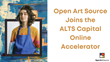 Open Art Source is Selected to Join the ALTS Capital Online Accelerator